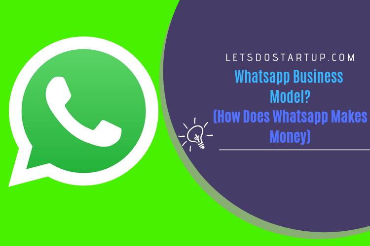 How Does Whatsapp Make Money_